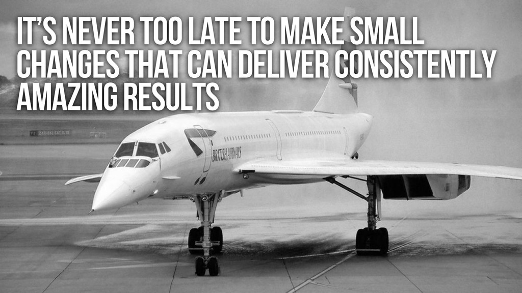 It's never too late to make small changes that ...