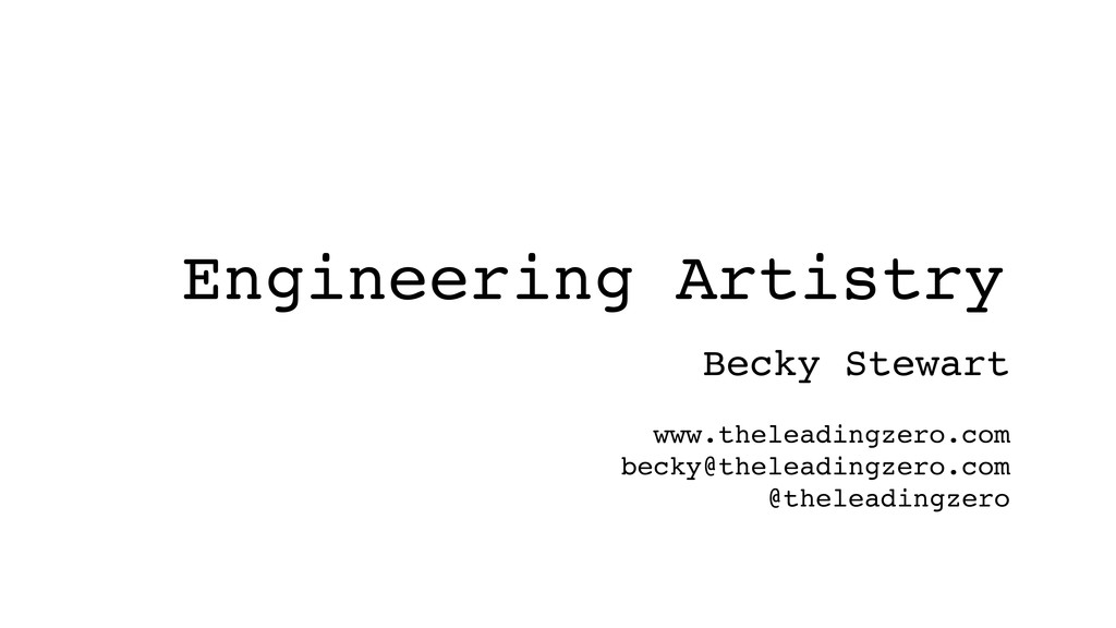 Engineering Artistry Becky Stewart www.theleadi...