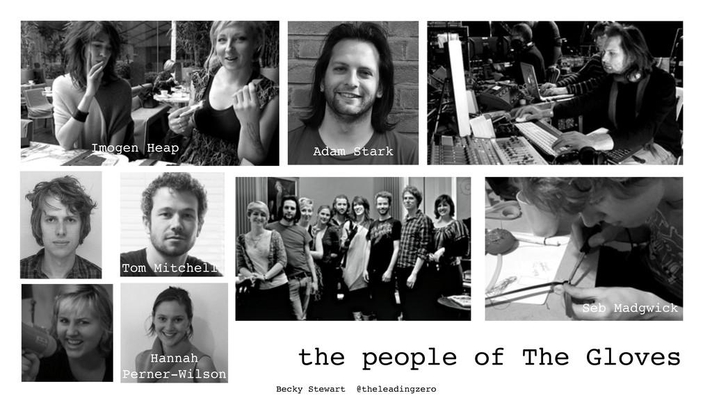 the people of The Gloves Imogen Heap Adam Stark...