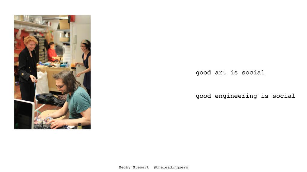 good art is social good engineering is social B...