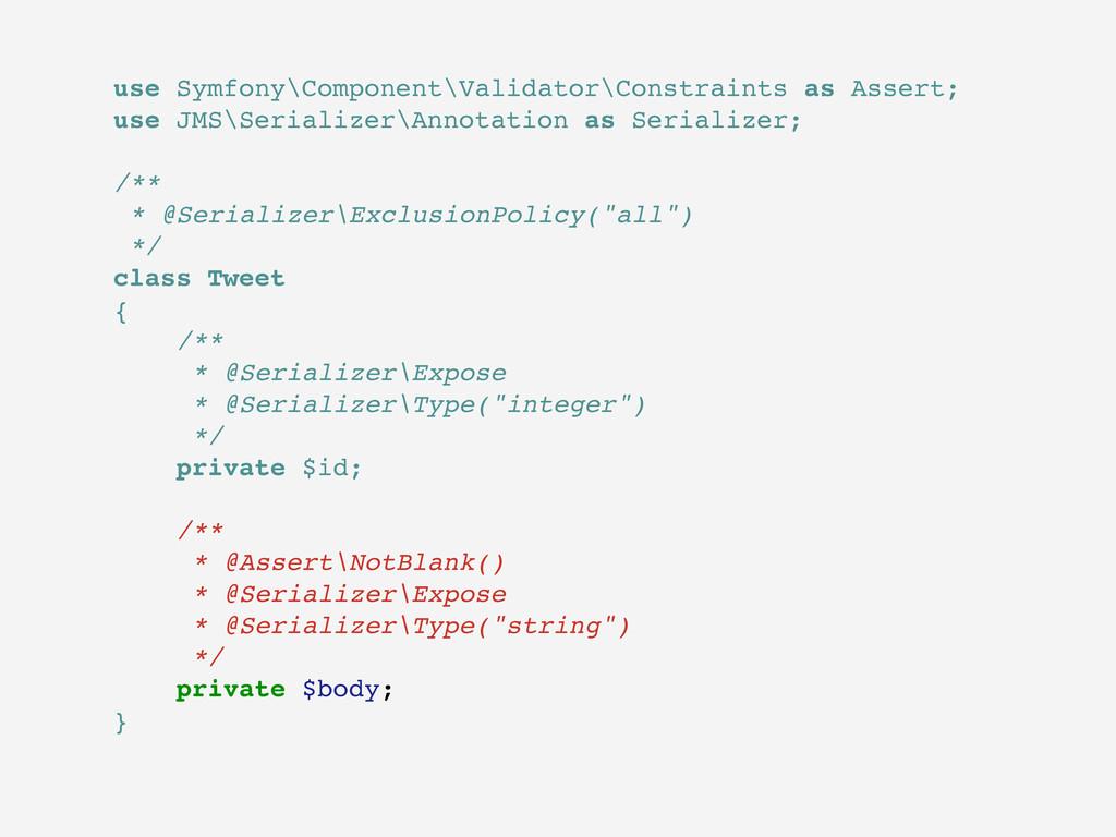 use Symfony\Component\Validator\Constraints as ...