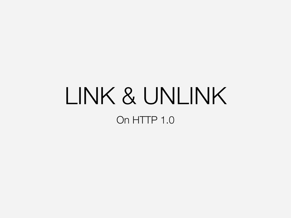 LINK & UNLINK On HTTP 1.0