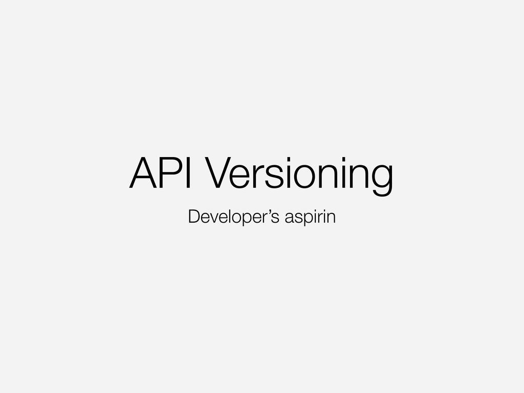 API Versioning Developer's aspirin