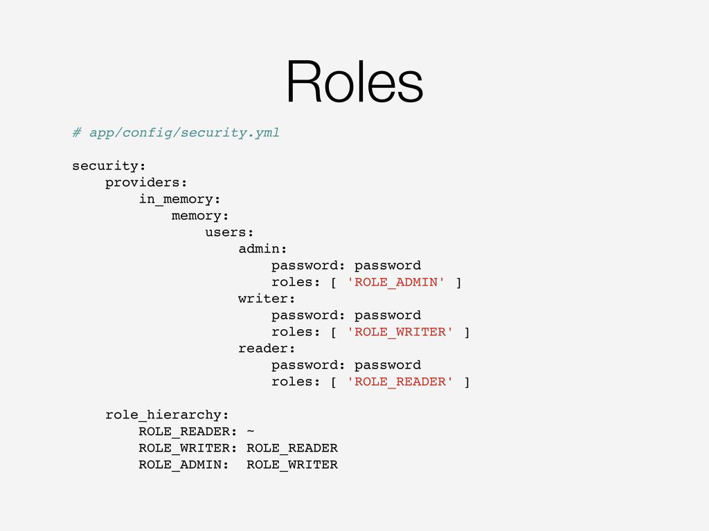 Roles # app/config/security.yml security: provi...