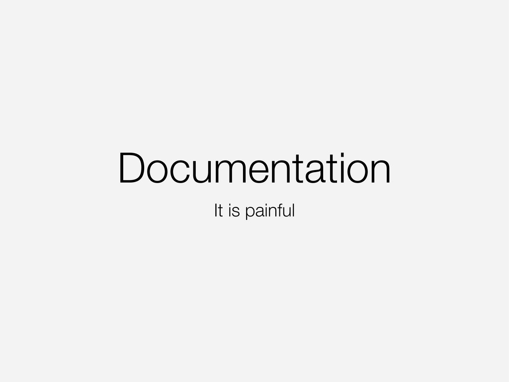 Documentation It is painful