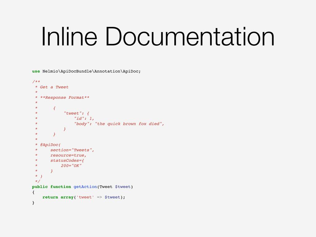 Inline Documentation use Nelmio\ApiDocBundle\An...