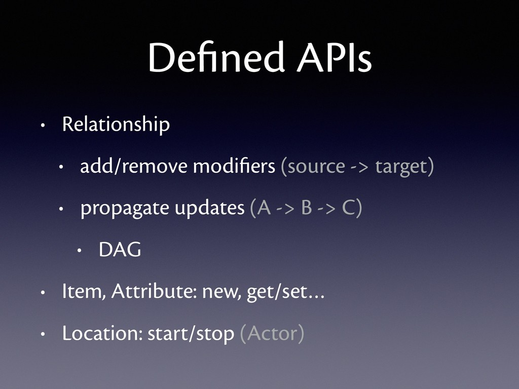 Defined APIs • Relationship • add/remove modifier...