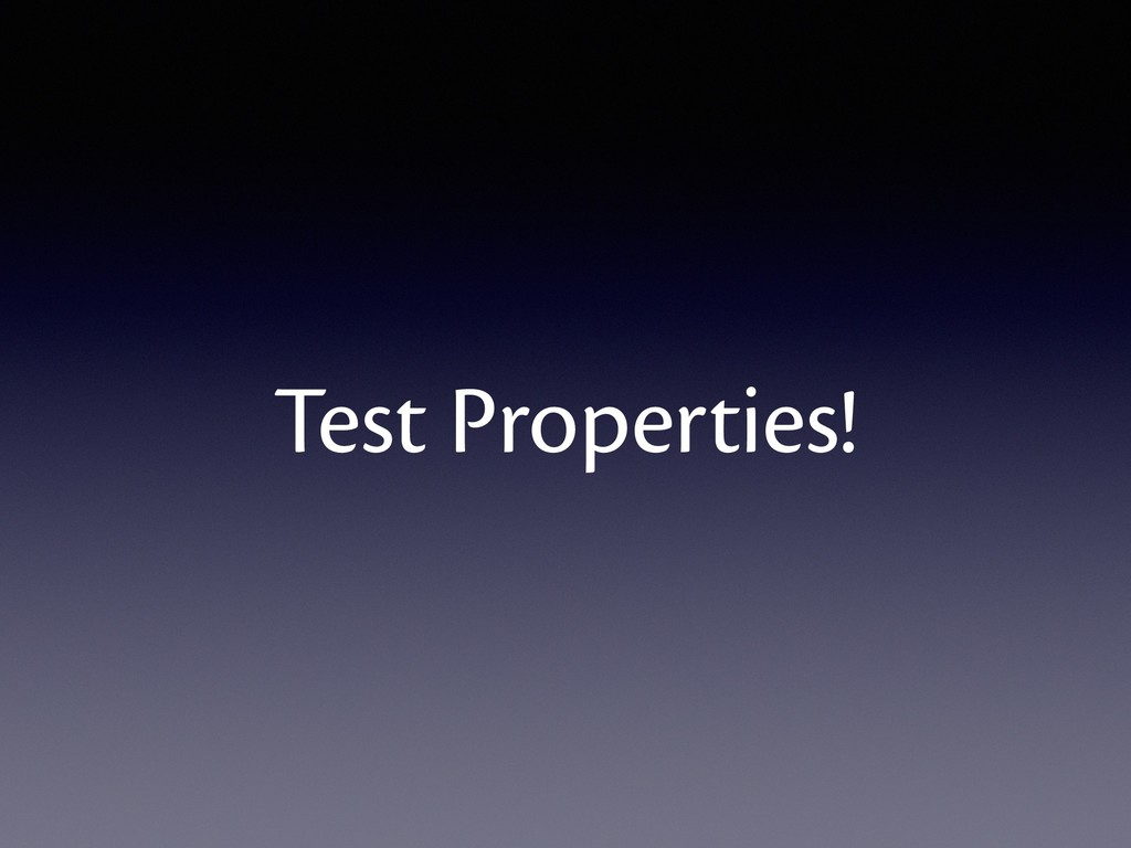 Test Properties!