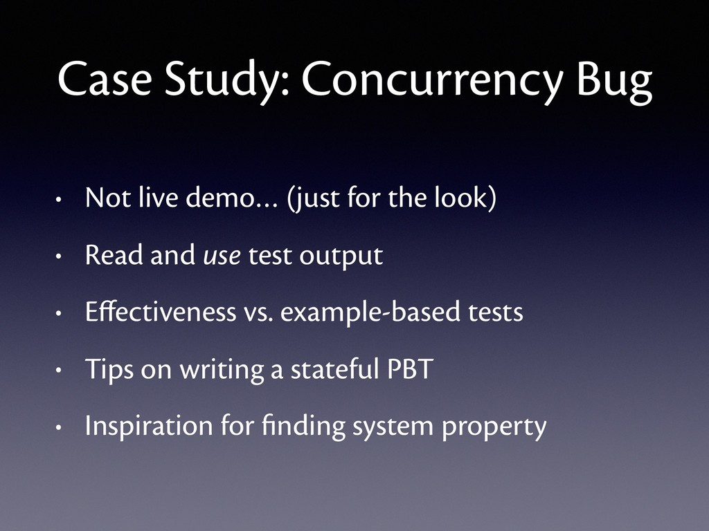Case Study: Concurrency Bug • Not live demo… (j...