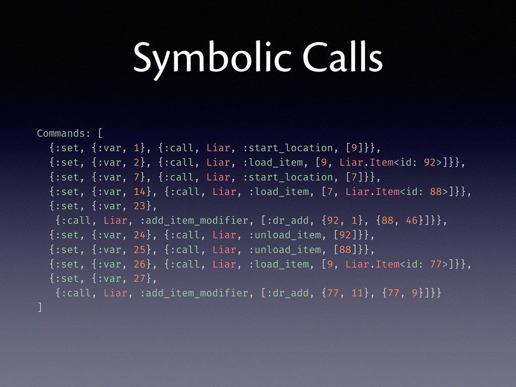 Symbolic Calls Commands: [ {:set, {:var, 1}, {:...