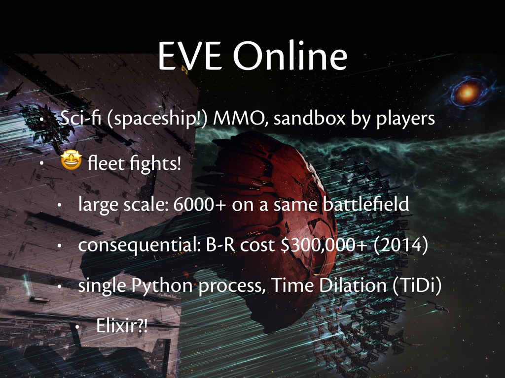 EVE Online • Sci-fi (spaceship!) MMO, sandbox by...
