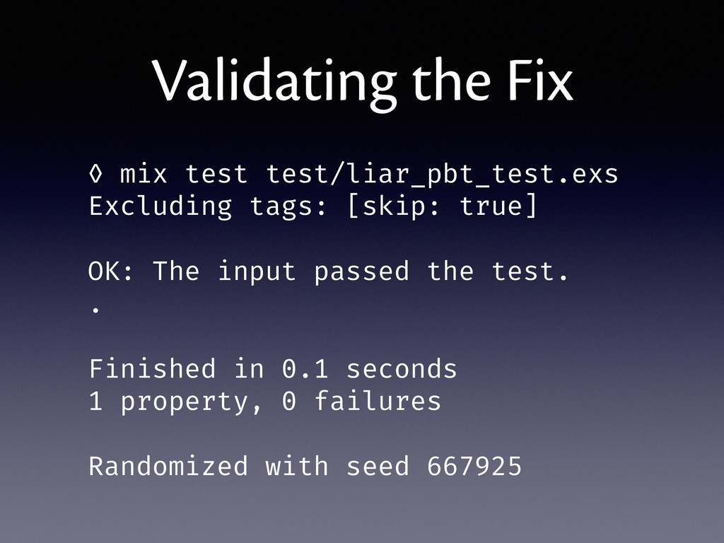 Validating the Fix ◊ mix test test/liar_pbt_tes...
