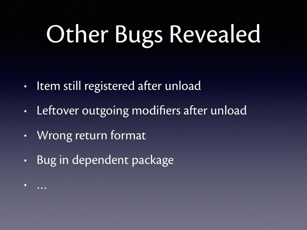 Other Bugs Revealed • Item still registered aft...