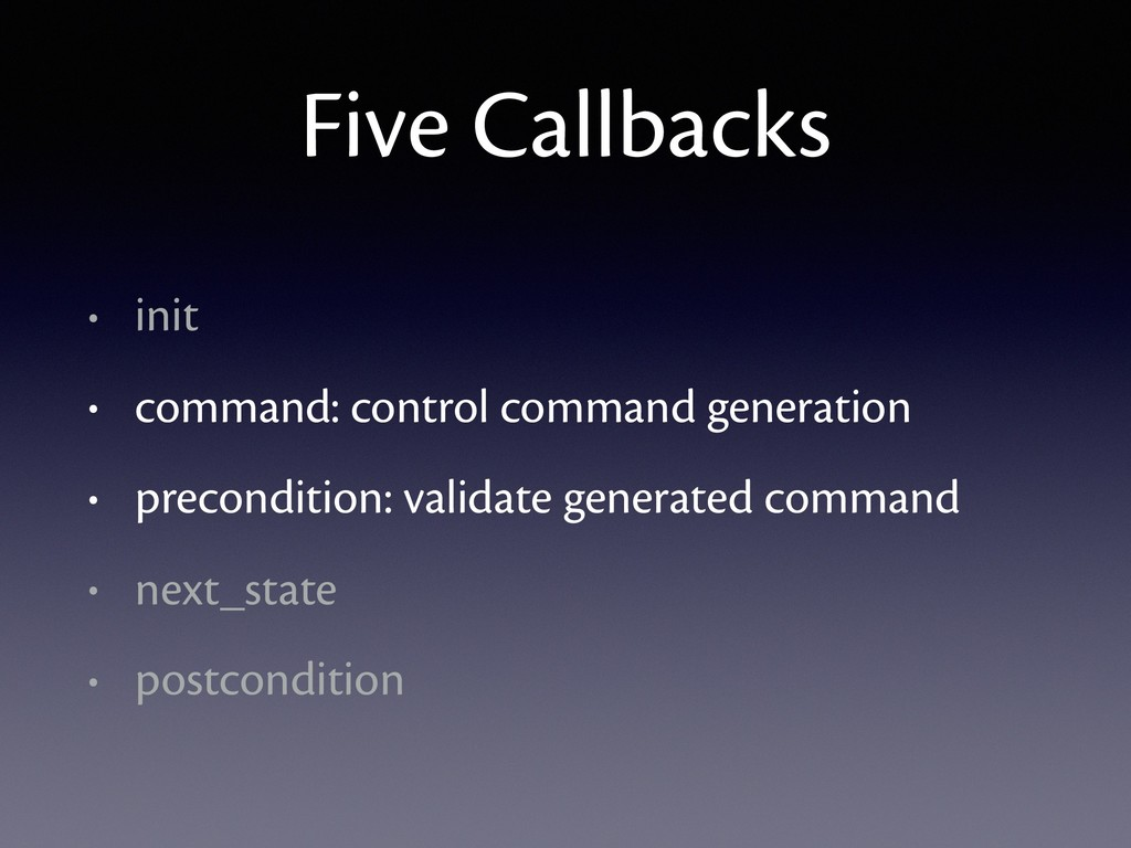 Five Callbacks • init • command: control comman...