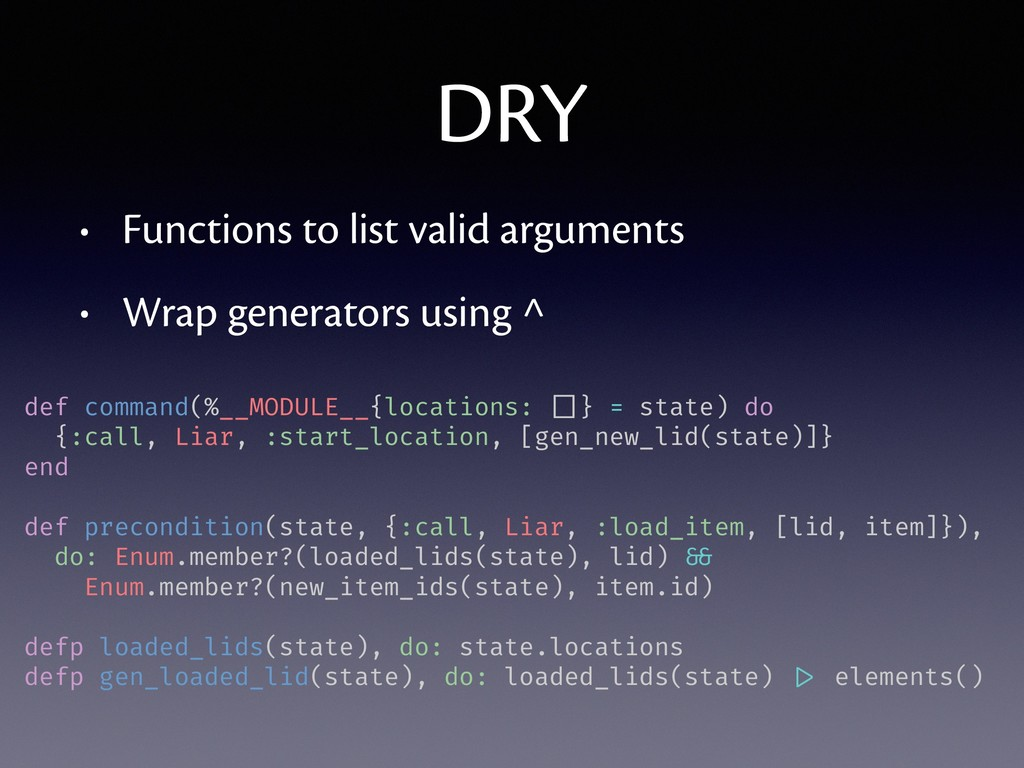DRY • Functions to list valid arguments • Wrap ...