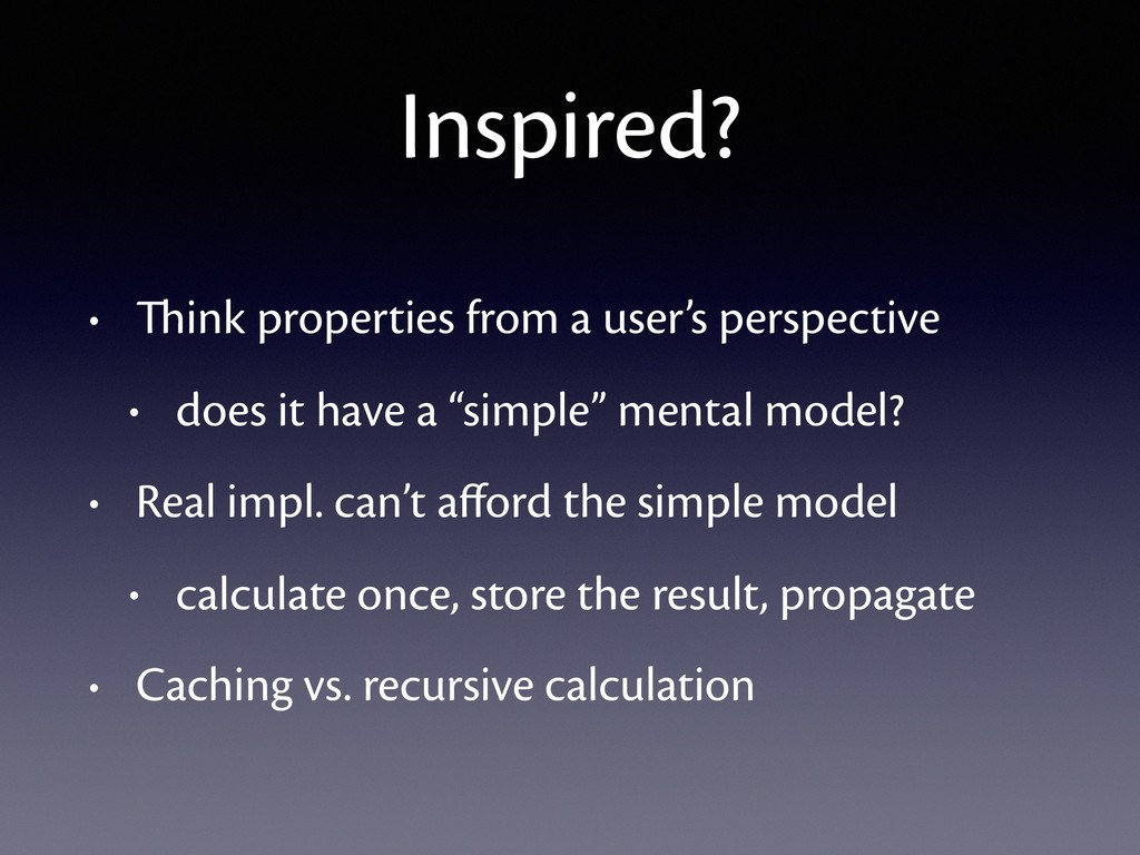 Inspired? • Think properties from a user's pers...