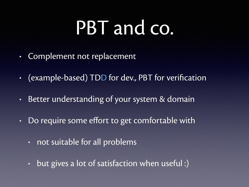 PBT and co. • Complement not replacement • (exa...