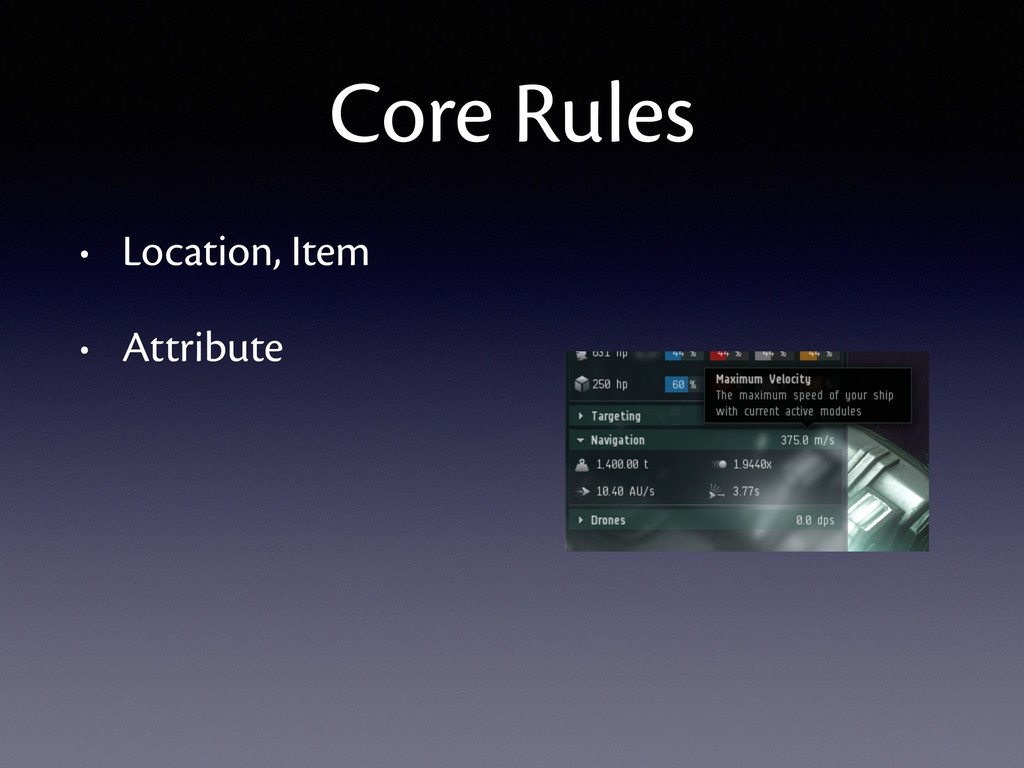 • Location, Item • Attribute Core Rules