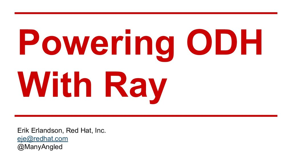 Powering ODH With Ray Erik Erlandson, Red Hat, ...