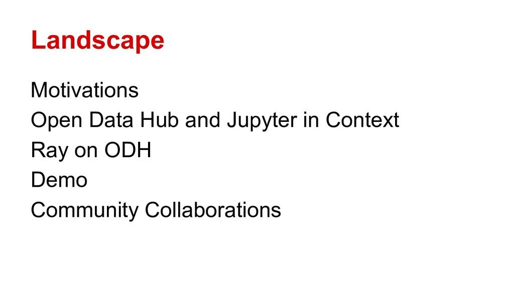 Landscape Motivations Open Data Hub and Jupyter...