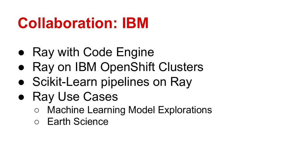 Collaboration: IBM ● Ray with Code Engine ● Ray...