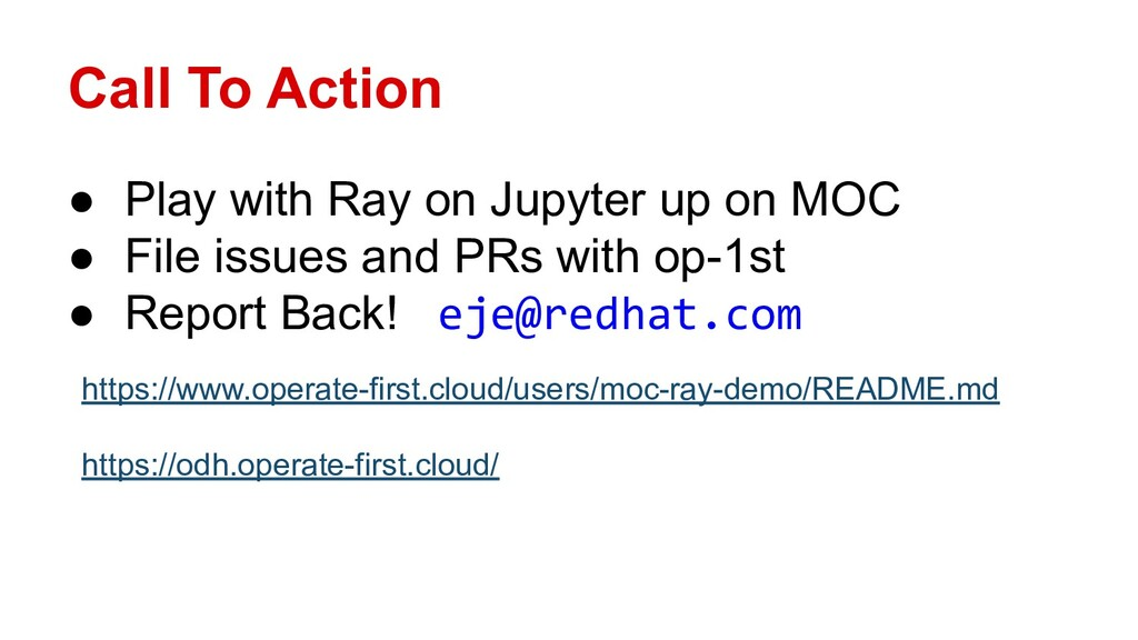 Call To Action ● Play with Ray on Jupyter up on...