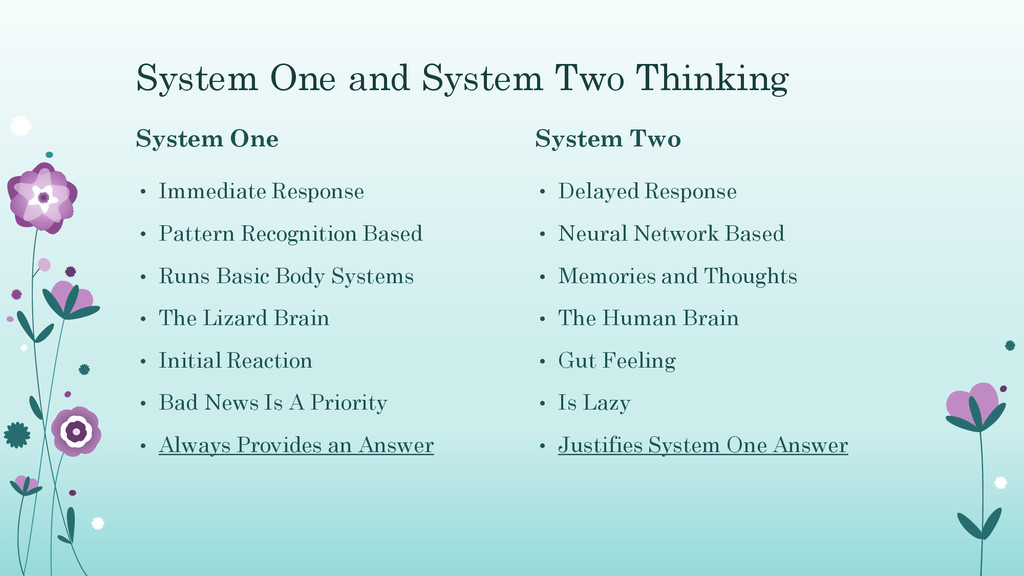 System One and System Two Thinking System One •...