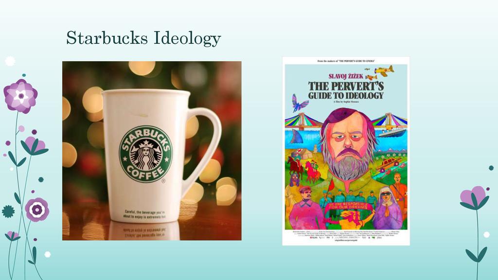 Starbucks Ideology