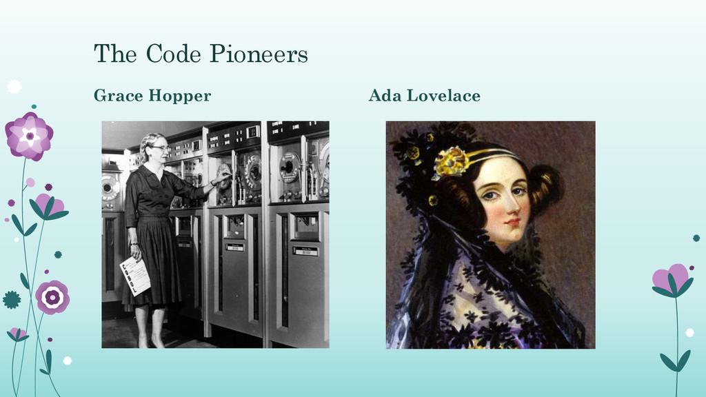 The Code Pioneers Grace Hopper Ada Lovelace
