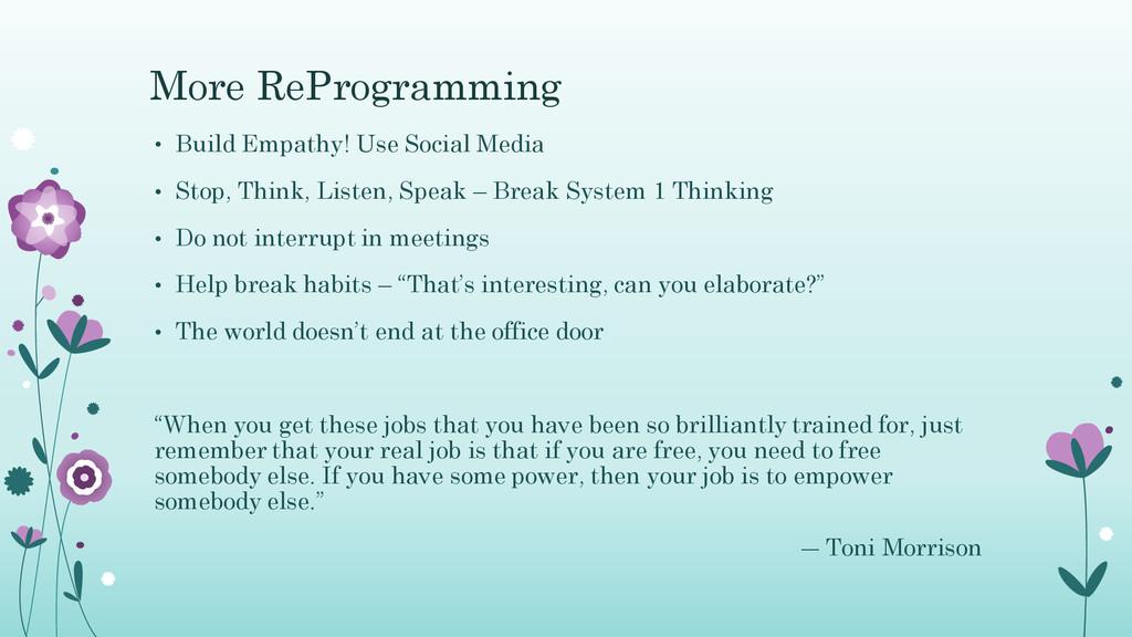 More ReProgramming • Build Empathy! Use Social ...