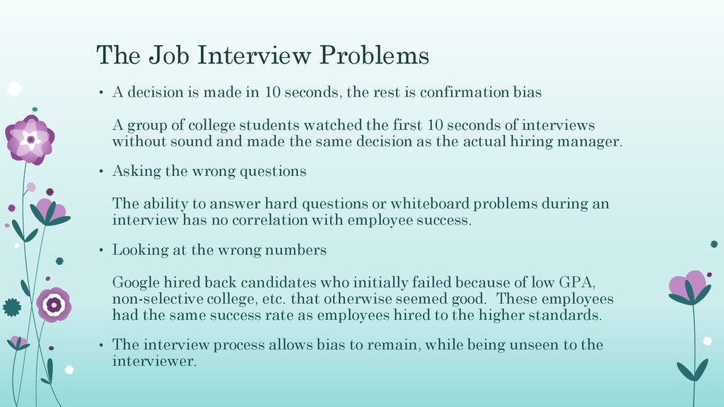The Job Interview Problems • A decision is made...