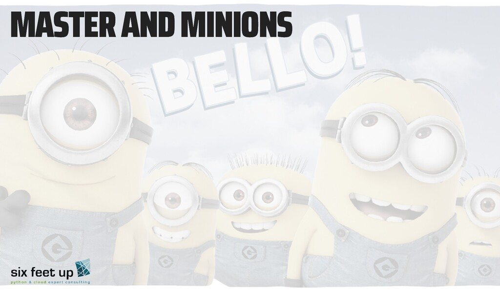 MASTER AND MINIONS MASTER AND MINIONS
