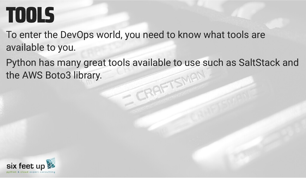 TOOLS TOOLS To enter the DevOps world, you need...