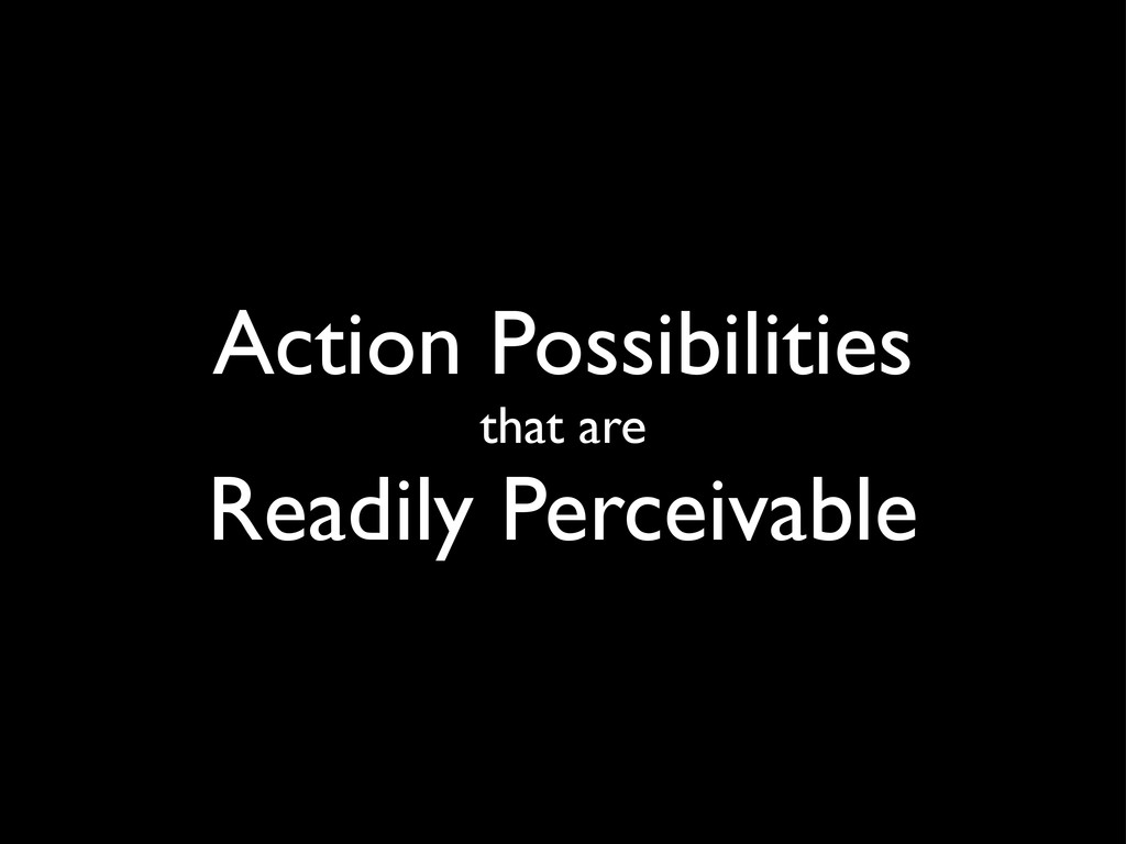 Action Possibilities that are Readily Perceivab...