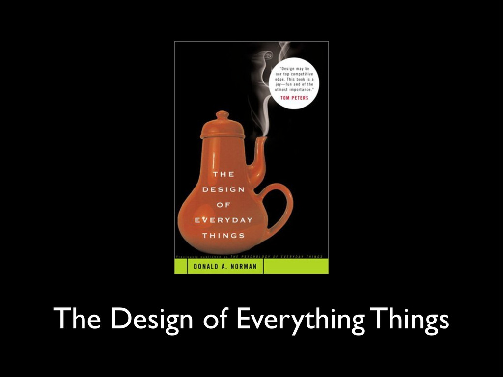 The Design of Everything Things
