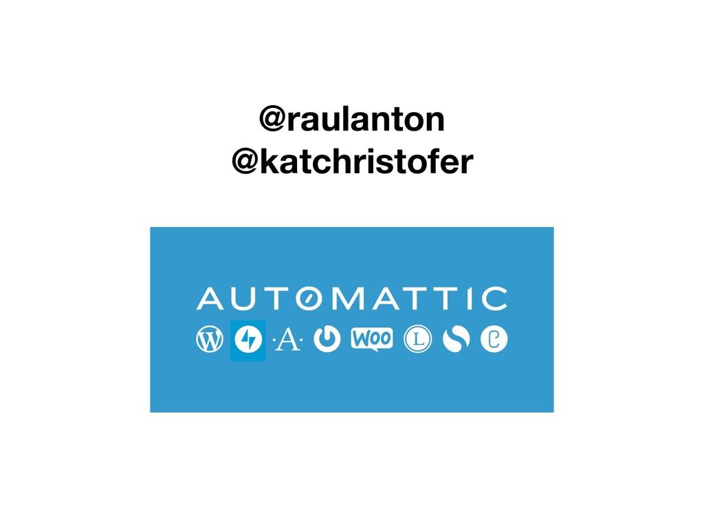 @raulanton @katchristofer