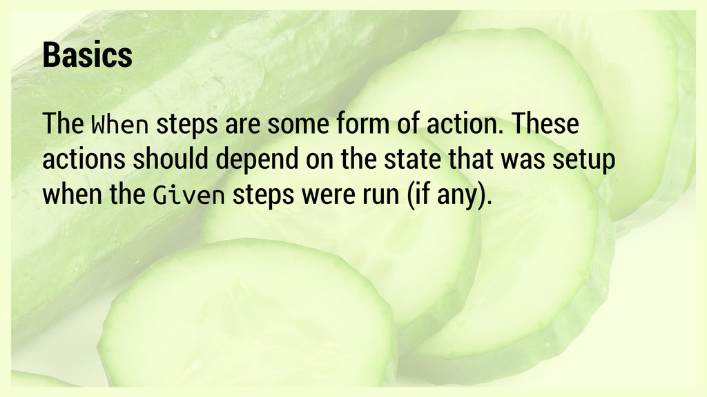 Basics The When steps are some form of action. ...