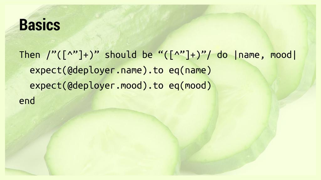 "Basics Then /""([^""]+)"" should be ""([^""]+)""/ do ..."