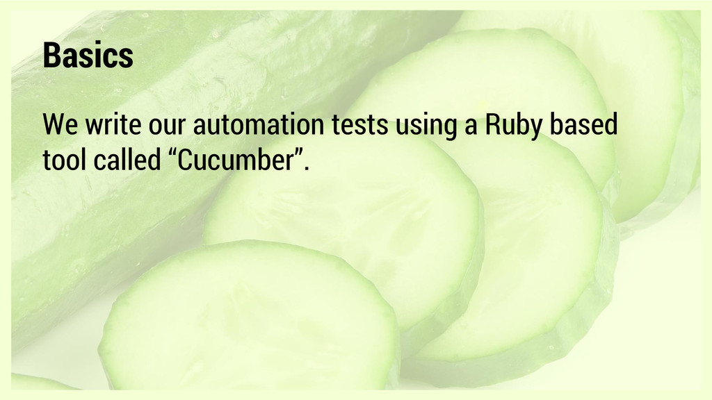 Basics We write our automation tests using a Ru...