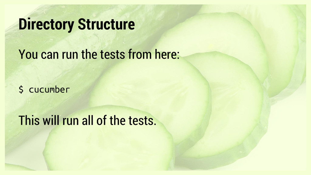 Directory Structure You can run the tests from ...