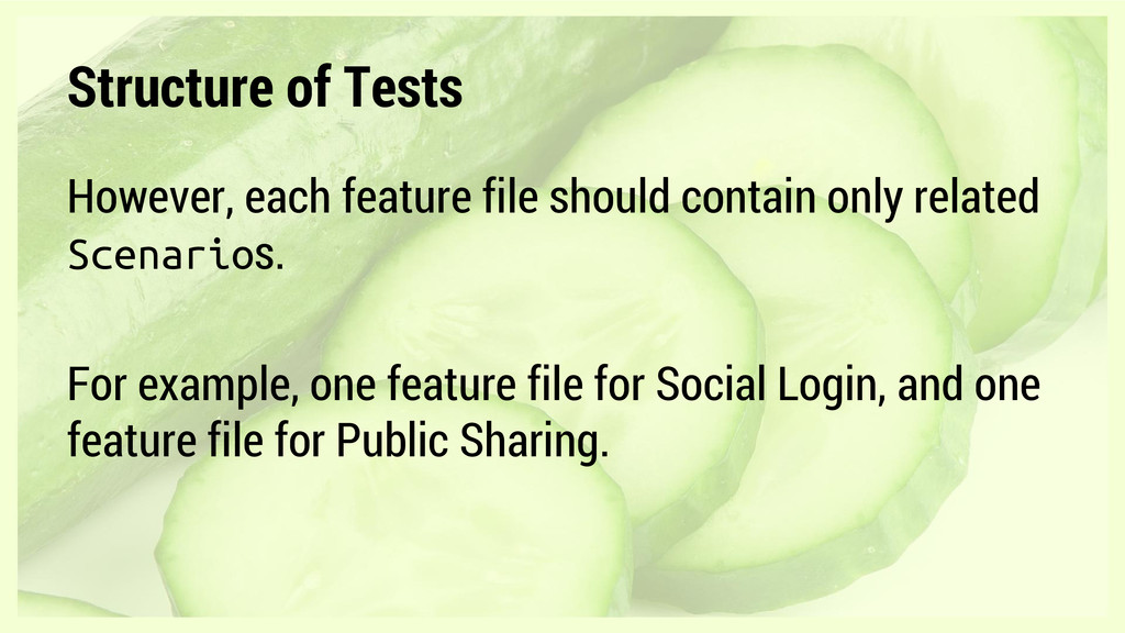 However, each feature file should contain only ...