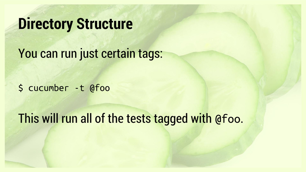 Directory Structure You can run just certain ta...