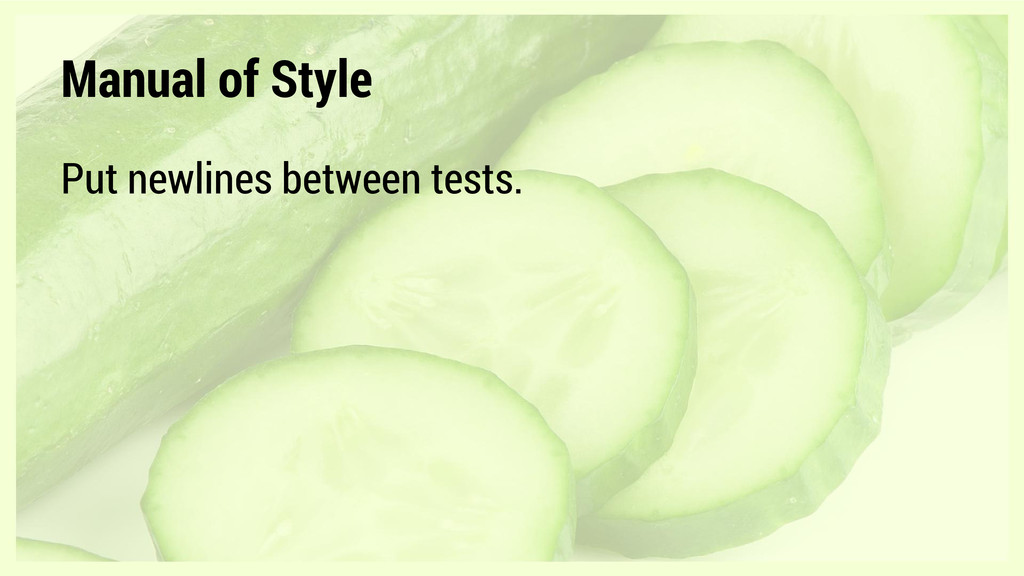 Manual of Style Put newlines between tests.