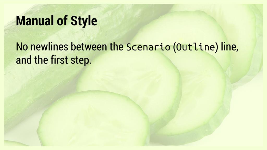 Manual of Style No newlines between the Scenari...