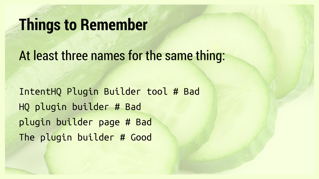 Things to Remember At least three names for the...