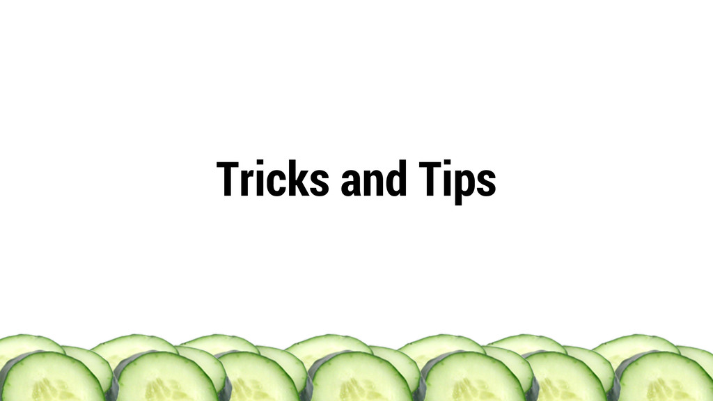 Tricks and Tips