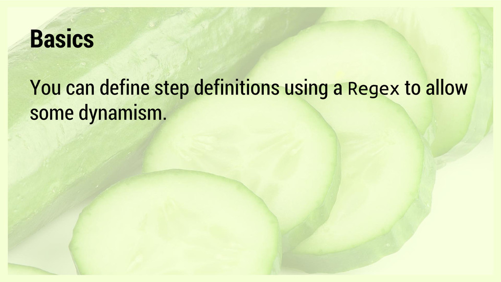 Basics You can define step definitions using a ...