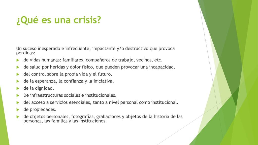 ¿Qué es una crisis? Un suceso inesperado e infr...