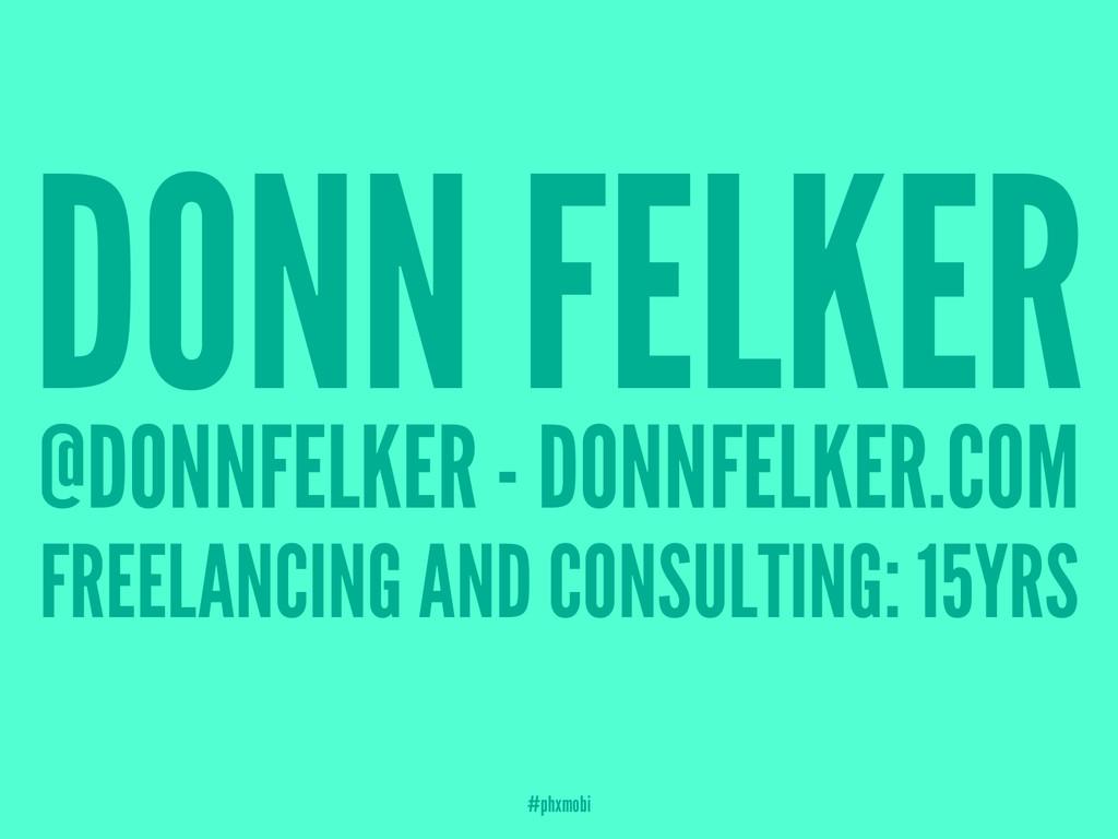 DONN FELKER @DONNFELKER - DONNFELKER.COM FREELA...
