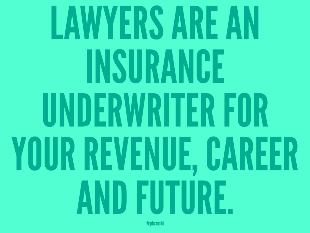 LAWYERS ARE AN INSURANCE UNDERWRITER FOR YOUR R...